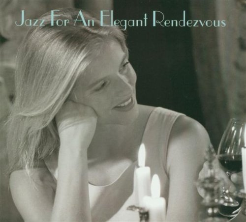 Jazz For An Elegant Rendezvous Jazz For An Elegant Rendezvous 2 CD