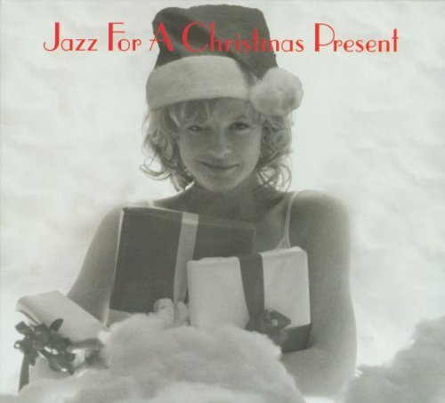 Jazz For A Christmas Present Jazz For A Christmas Present 2 CD