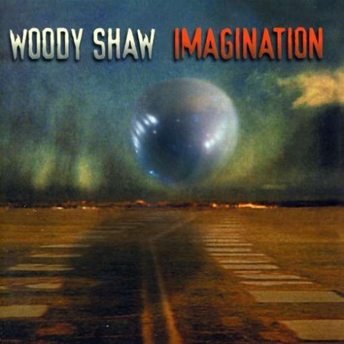 Woody Shaw Imagination