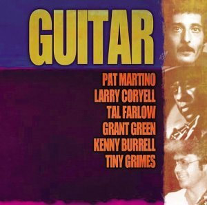 Giants Of Jazz Guitar Burrell Coryell Martino Giants Of Jazz