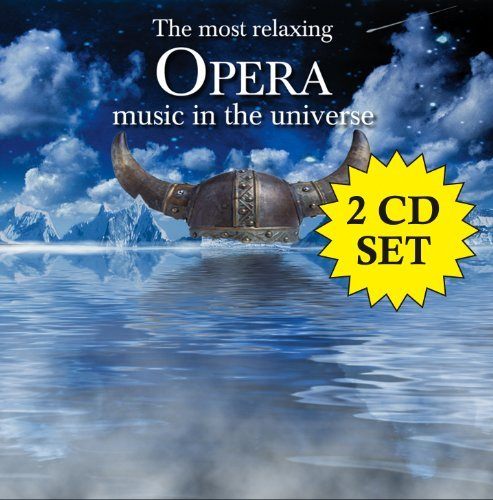 Most Relaxing Opera In The Uni Most Relaxing Opera In The Uni Various