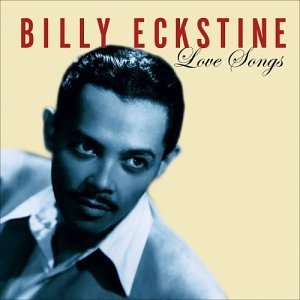 Billy Eckstine Love Songs