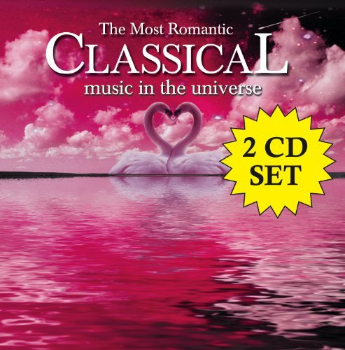 Most Romantic Classical Music Most Romantic Classical Music 2 CD Most Romantic Music In The Uni