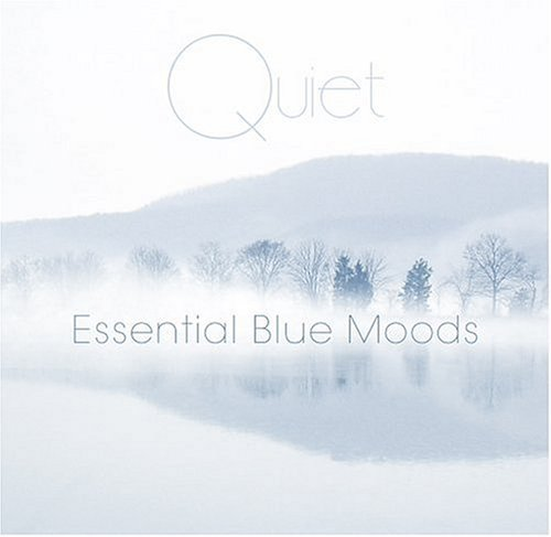 Quiet Essential Blue Moods Quiet Essential Blue Moods