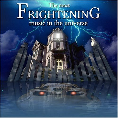 Most Frightening Music In The Most Frightening Music In The Various