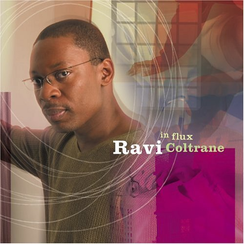 Ravi Coltrane In Flux