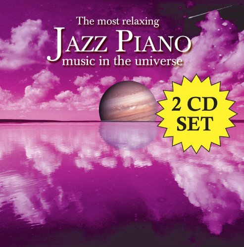 Most Relaxing Jazz Piano Music Most Relaxing Jazz Piano Music 2 CD