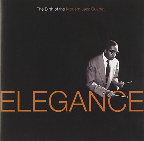 Elegance Birth Of The Modern Jazz Quart Jackson Lewis Heath Elegance