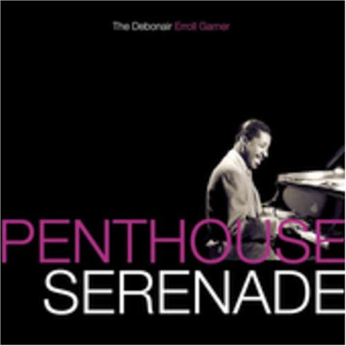 Erroll Garner Penthouse Serenade The Debona