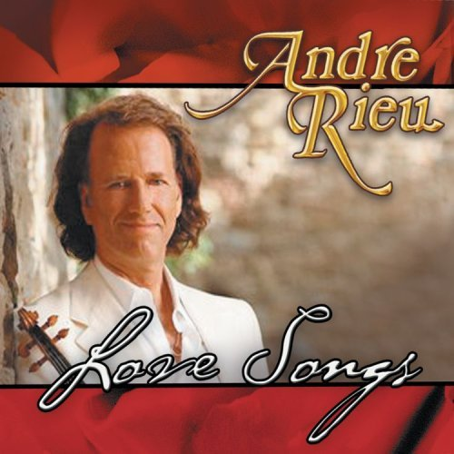 Andre Rieu Love Songs