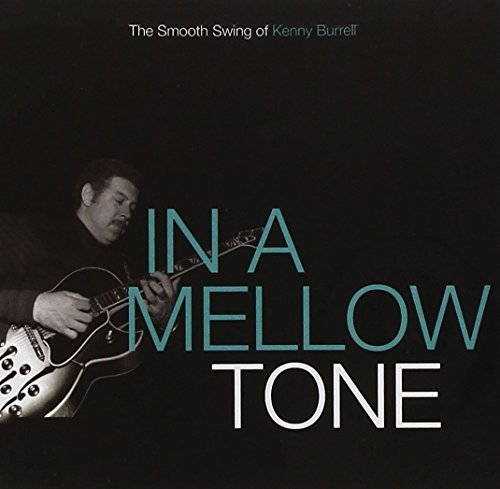 Kenny Burrell In A Mellow Tone The Smooth S