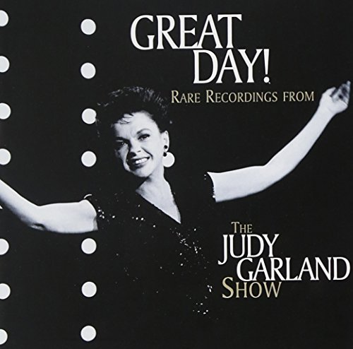 Judy Garland Great Day! Rare Recordings Fro