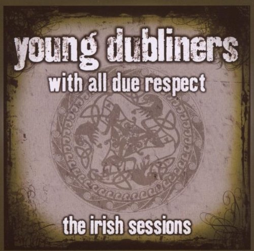 Young Dubliners Young Dubliners With All Due R