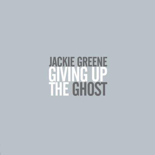 Jackie Greene Giving Up The Ghost
