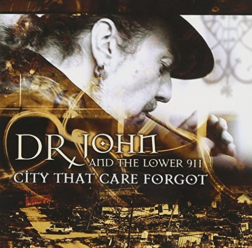 Dr. John City That Care Forgot Feat. Clapton Nelson Difranco