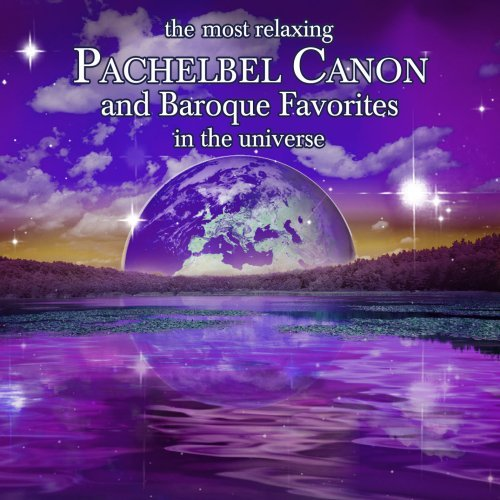 Most Relaxing Pachelbel Canon Most Relaxing Pachelbel Canon Various Various