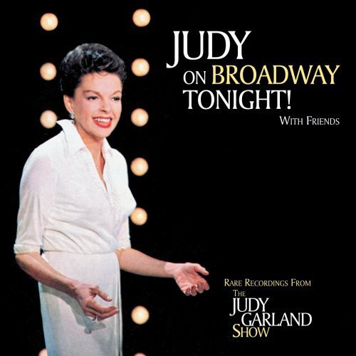 Judy Garland Judy On Broadway Tonight With