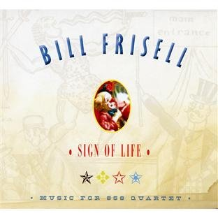 Bill Frisell Sign Of Life