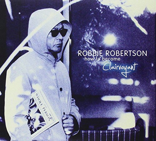 Robbie Robertson How To Become Clairvoyant Del Import Gbr 2 CD Deluxe Ed.