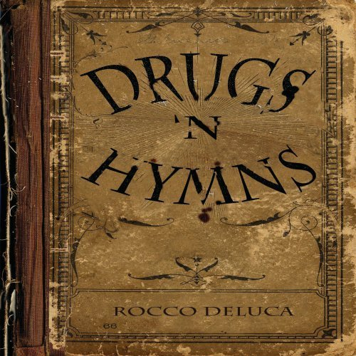Rocco Deluca Drugs N' Hymns