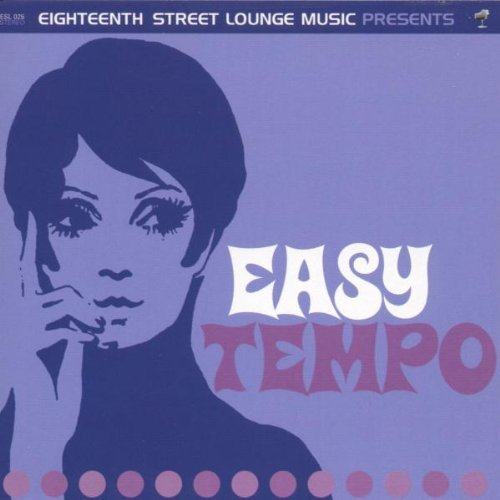 Eighteenth Street Lounge Vol. 1 Easy Tempo Eighteenth Street Lounge