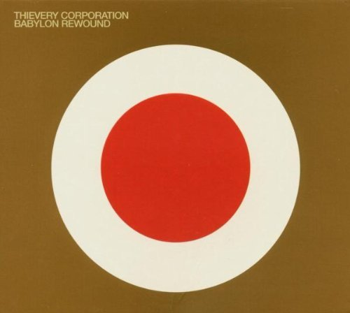 Thievery Corporation Babylon Rewind