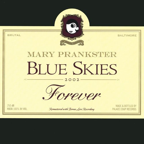 Mary Prankster Blue Skies Forever