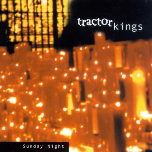Tractor Kings Sunday Night