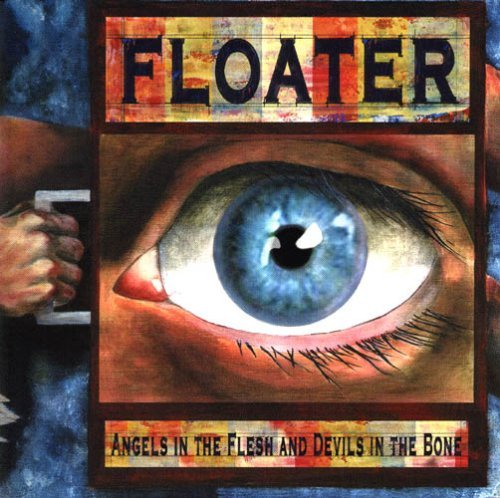 Floater Angels In The Flesh Devils In