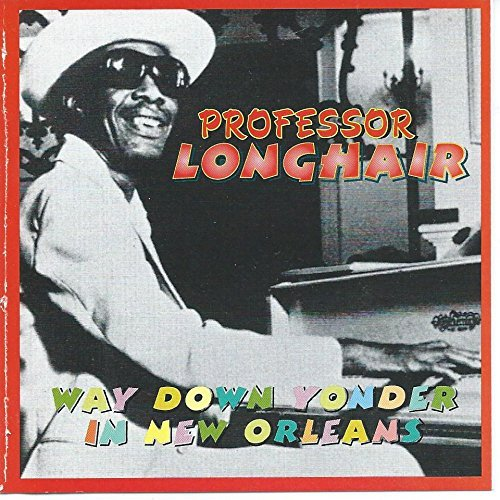 Professor Longhair Way Down Yonder In New Orleans