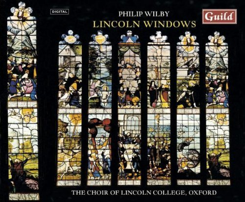 Philip Wilby Lincoln Windows Smith*philip (org) Lydon Lincoln College Choir