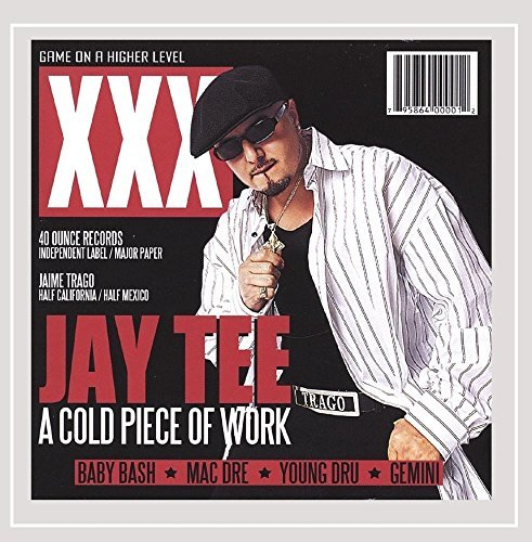 Jay Tee Cold Piece Of Work Explicit Version