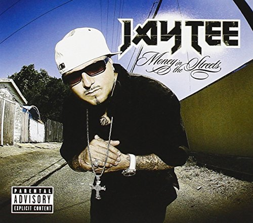 Jay Tee Money In The Streets Explicit Version