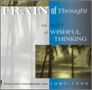 Wishful Thinking Train Of Thought Best Of 1985