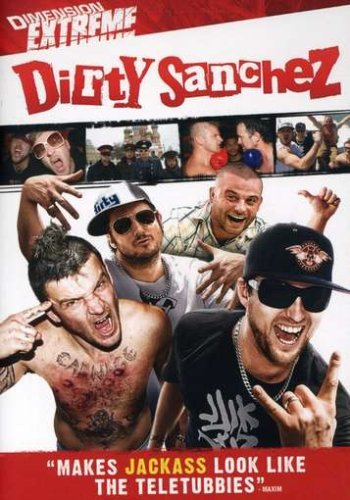 Dirty Sanchez Dainton Pritchard Joycey Panch R