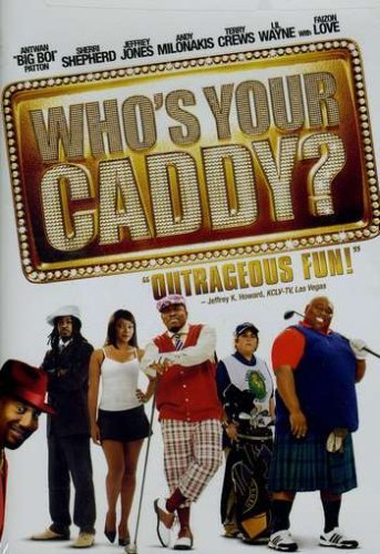 Who's Your Caddy? Patton Shepherd Cox Crews Pg13