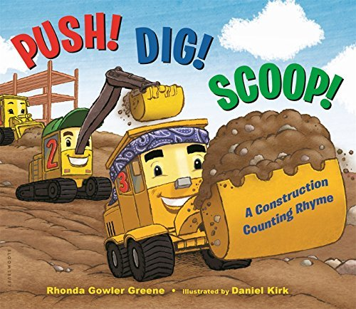 Rhonda Gowler Greene Push! Dig! Scoop! A Construction Counting Rhyme