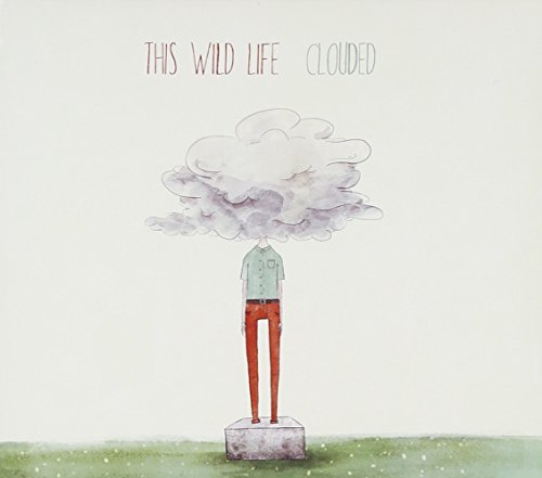 Clouded This Wild Life (includes Bonus Tracks)