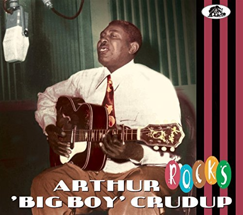 Arthur Big Boy Crudup Rocks
