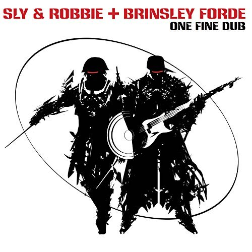 Sly & Robbie & Brinsley Forde One Fine Dub