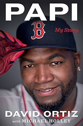 David Ortiz Papi My Story
