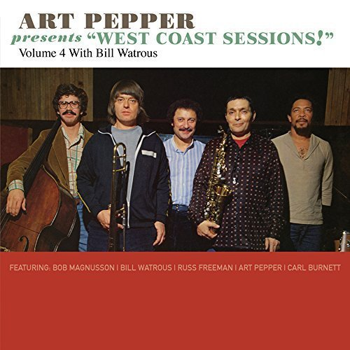 "Art Pepper Art Pepper Presents ""west Coast Sessions!"" Vol. 4 Bill Watrous"