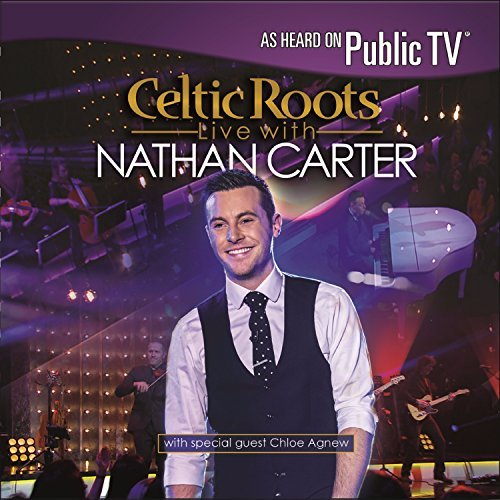 Nathan Carter Celtic Roots Live With Nathan Carter