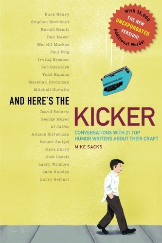 Mike Sacks And Here's The Kicker Conversations With 21 Top Humor Writers The New