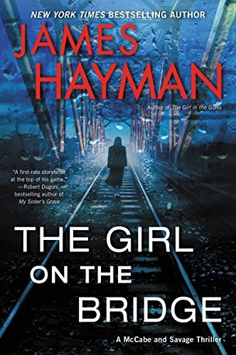 James Hayman The Girl On The Bridge A Mccabe And Savage Thriller