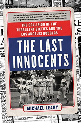 Michael Leahy The Last Innocents The Collision Of The Turbulent Sixties And The Lo