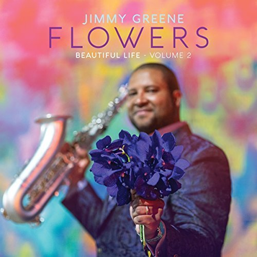 Jimmy Greene Flowers Beautiful Life Vol 2 Import Gbr