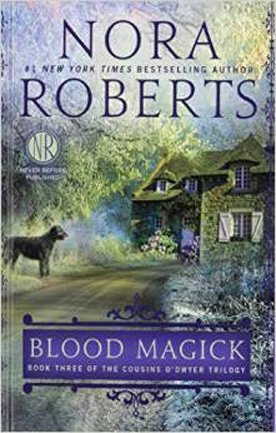 Nora Roberts Blood Magick Book 3 Of The Cousins O'dwyer Trilogy