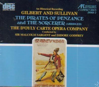 Gilbert & Sullivan The Pirates Of Penzance + The Sorcerer