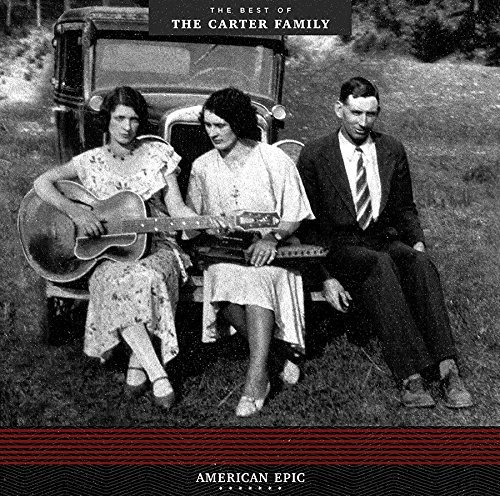 Carter Family American Epic The Best Of The
